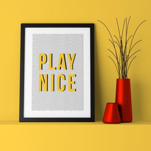Play Nice Çerçeveli Poster