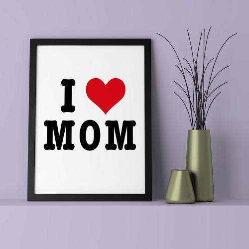 I love Mom Çerçeveli Poster