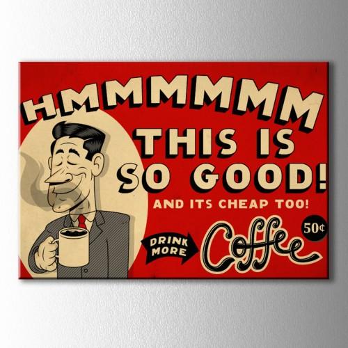 Retro So Good Coffee Kanvas Tablo